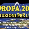 """Corso di Europrogettazione """"Europa 2020: istruzioni per l'uso"""" XV Edizione"""