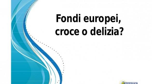 Fondi europei, croce o delizia?